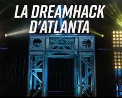 Compétitions Esport : la DreamHack d'Atlanta 2018