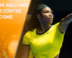 Serena Williams, choquée par le racisme